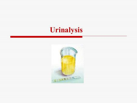 Urinalysis. Urinalysis is a diagnostic physical, chemical, and microscopic examination of a urine sample (specimen). Specimens can be obtained by normal.