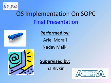 OS Implementation On SOPC Final Presentation