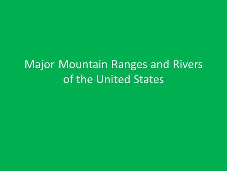 Major Mountain Ranges and Rivers of the United States