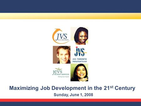 Maximizing Job Development in the 21 st Century Sunday, June 1, 2008.