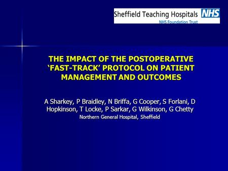 THE IMPACT OF THE POSTOPERATIVE 'FAST-TRACK' <strong>PROTOCOL</strong> ON PATIENT MANAGEMENT AND OUTCOMES A Sharkey, P Braidley, N Briffa, G Cooper, S Forlani, D Hopkinson,