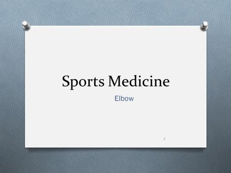 Sports Medicine Elbow 1. Warm Up O What are the three bones that make up the arm? O 3 minutes 2.