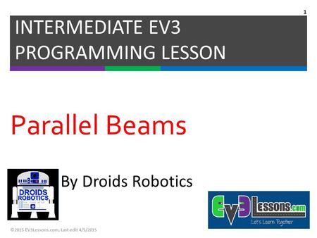 Parallel Beams INTERMEDIATE EV3 PROGRAMMING LESSON By Droids Robotics