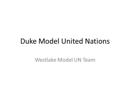 Duke Model United Nations Westlake Model UN Team.