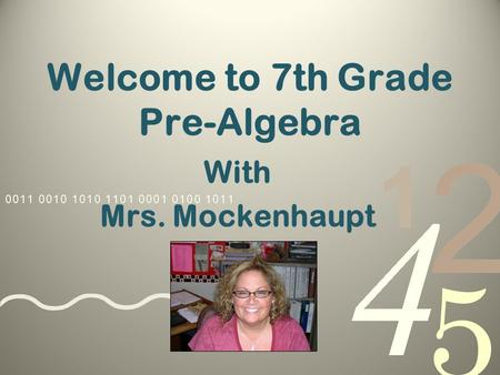 Welcome to 7th Grade Pre-Algebra With Mrs. Mockenhaupt.
