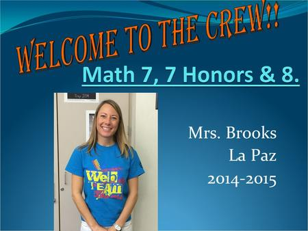 Mrs. Brooks La Paz 2014-2015. Important Numbers and Info   (the BEST way to contact me) If you are registered on the parent portal,