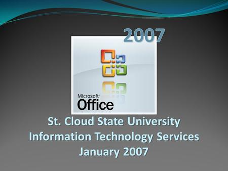 St. Cloud State University Information Technology Services January 2007.