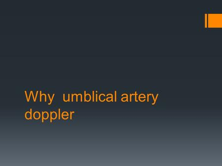 Why umblical artery doppler