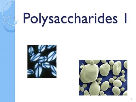 Polysaccharides 1 1. Introduction Those carbohydrates that consist of more than 10 (sometimes defined as >20) monosaccharide units linked via a glycosidic.