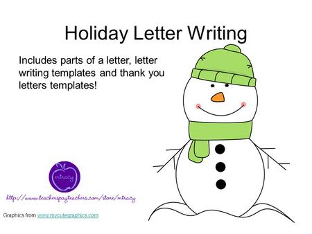 Holiday Letter Writing Includes parts of a letter, letter writing templates and thank you letters templates! Graphics from www.mycutegraphics.comwww.mycutegraphics.com.