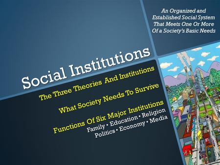 Social Institutions The Three Theories And Institutions