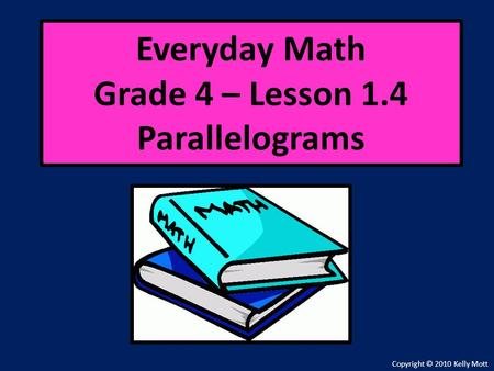 Everyday Math Grade 4 – Lesson 1.4 Parallelograms