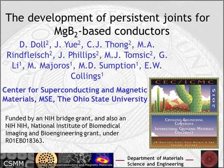 Department of Materials Science and Engineering The development of persistent joints for MgB 2 -based conductors D. Doll 2, J. Yue 2, C.J. Thong 2, M.A.