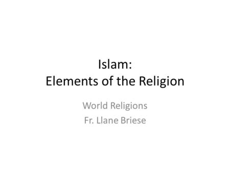 monotheistic religion elements islam Religion and languages study play  the monotheism of islam stimulated the rise of this religion  a compromise religion (combine elements of hinduism, islam.