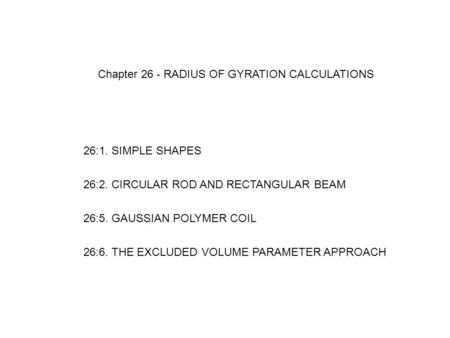 Chapter 26 - RADIUS OF GYRATION CALCULATIONS
