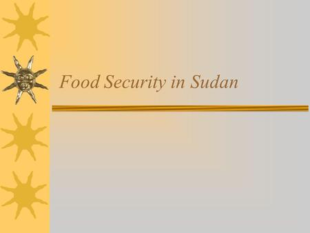 Food Security in Sudan. Introduction  Sudan with a total area of 1.882 millions square kilometers  with an estimated population of 33.419 million people.
