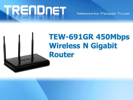 TEW-691GR Training TEW-691GR Training TEW-691GR 450Mbps Wireless N Gigabit Router.
