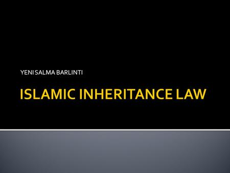 ISLAMIC INHERITANCE LAW