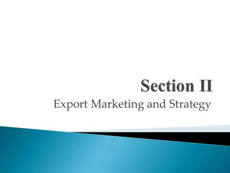 Export Marketing and Strategy Section II. Setting Up the Business.