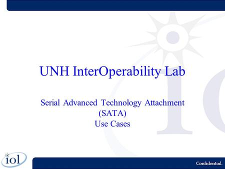 UNH InterOperability Lab Serial Advanced Technology Attachment (SATA) Use Cases.