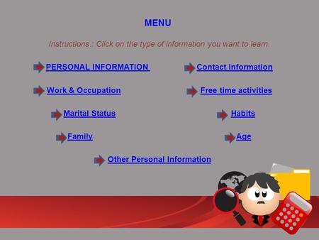 MENU Instructions : Click on the type of information you want to learn. PERSONAL INFORMATION PERSONAL INFORMATION Contact InformationContact Information.