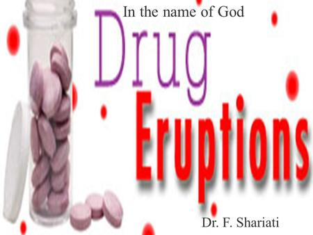 In the name of God Dr. F. Shariati. In medicine  Most drug-induced cutaneous reactions are mild and disappear when the offending drug is withdrawn. 