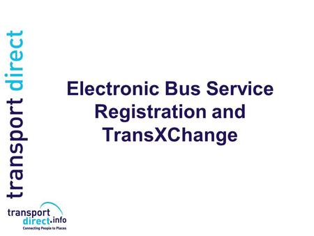 Electronic Bus Service Registration and TransXChange.