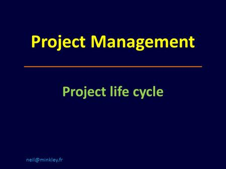 Project Management Project life cycle