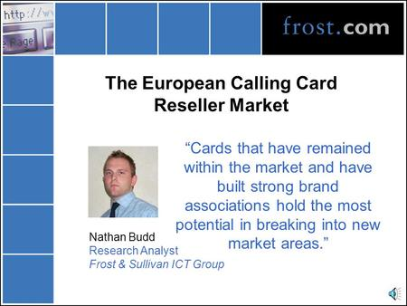 "The European Calling Card Reseller Market ""Cards that have remained within the market and have built strong brand associations hold the most potential."