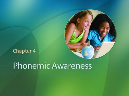 "Phonemic Awareness Chapter 4. Phonemic Awareness Defined ""A child's understanding and conscious awareness that speech is composed of identifiable units,"