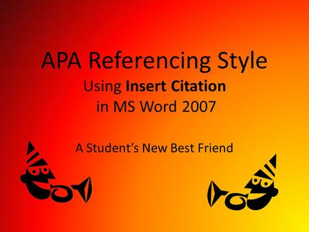 APA Referencing Style Using Insert Citation in MS Word 2007 A Student's New Best Friend.
