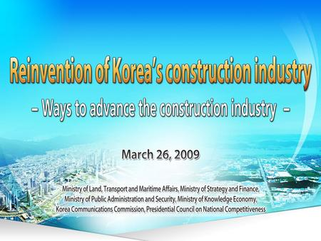 KRW 116 trillion invested in 2008 (14% of GDP), 1.82 million jobs created (8% of total employment) Overseas construction has been the key source of.