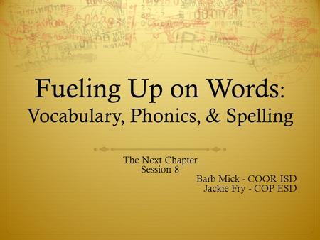 Fueling Up on <strong>Words</strong>: Vocabulary, Phonics, & Spelling