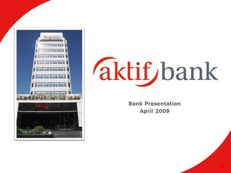 1 Bank Presentation April 2009. 2 Çalık Holding BKT Aktif Bank.