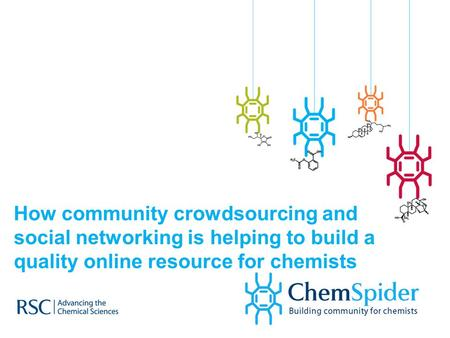 How community crowdsourcing and social networking is helping to build a quality online resource for chemists.