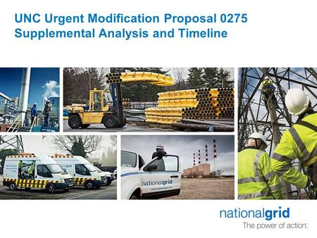 UNC Urgent Modification Proposal 0275 Supplemental Analysis and Timeline.