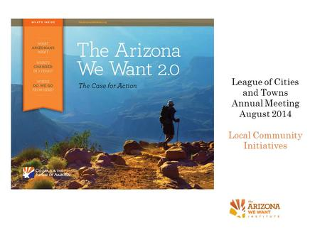 League of Cities and Towns Annual Meeting August 2014 Local <strong>Community</strong> Initiatives.