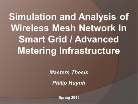 smart grid thesis Cyber-security analysis in smart grid scada systems: a game theoretic approach by sudeeptha rudrapattana, be a thesis in computer science submitted to the graduate faculty.