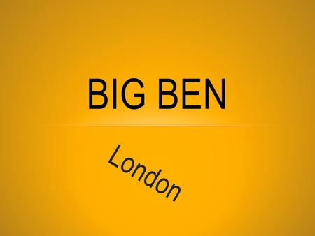 London BIG BEN. Big Ben is the nickname for the great bell of the clock at the north end of the Palace of Westminster in London, [1] and often extended.