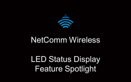 NetComm Wireless LED Status Display Feature Spotlight.