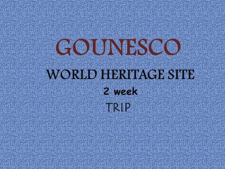 GOUNESCO WORLD HERITAGE SITE 2 week TRIP. DAY 1 Journey started :KANPUR Destination: AGRA Distance : 285 km Transport :BUS Time: Approx 4 hour Expense:
