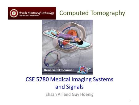 CSE 5780 Medical Imaging Systems and Signals Ehsan Ali and Guy Hoenig