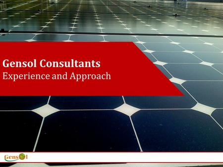 Gensol Consultants Experience and Approach. Clients Gensol Consultants, an ISO 19001:2000 certified company is a pioneer in Renewable Energy and Carbon.