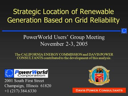 2001 South First Street Champaign, Illinois 61820 +1 (217) 384.6330 Davis Power Consultants Strategic Location of Renewable Generation Based on Grid Reliability.