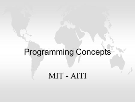 Programming Concepts MIT - AITI. Variables l A variable is a name associated with a piece of data l Variables allow you to store and manipulate data in.