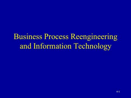 Business Process Reengineering and Information Technology