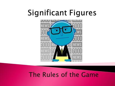 The Rules of the Game. Over hundreds of years ago, physicists and other scientists developed a traditional way of expressing their observations.  International.