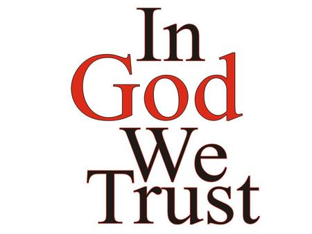 "In God We Trust These words are printed or inscribed on all coins and legal tender of the United States of America. According to the U.S. Code, ""In God."