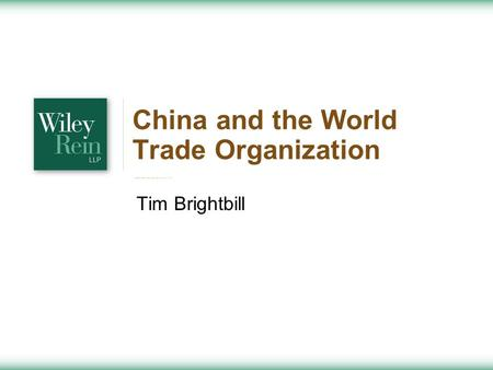 China and the World Trade Organization Tim Brightbill.