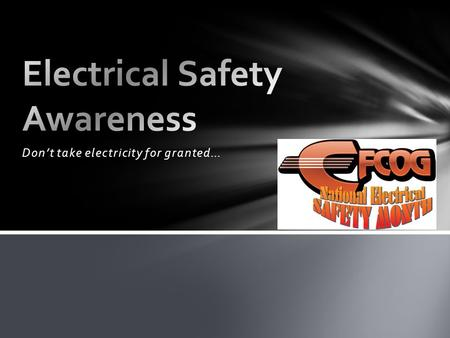 Don't take electricity for granted…. Several months ago, a new contract electrician at a DOE site was performing work under a contract. The electrician.